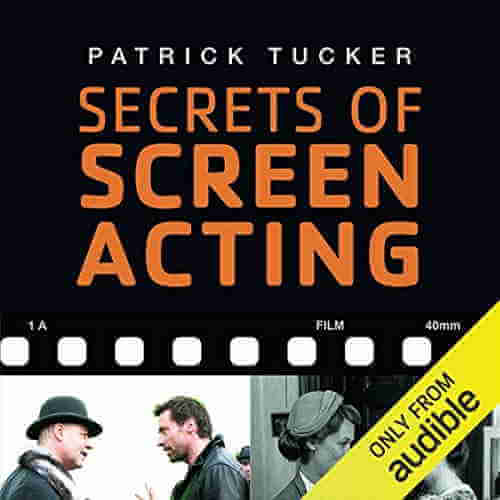 Acting: Secrets Of Screen Acting